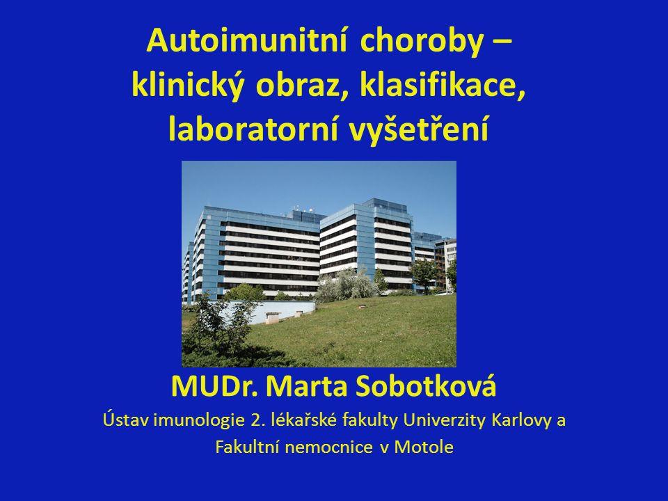 Autoimunitní choroby – klinický obraz, klasifikace, laboratorní vyšetření MUDr.