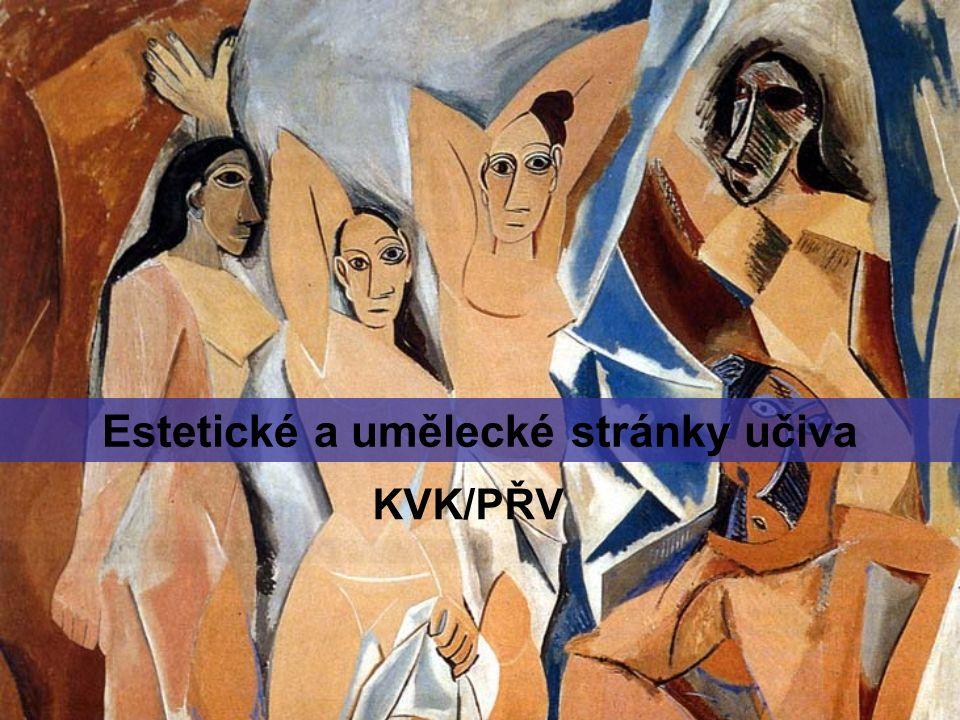 Estetické a umělecké stránky učiva KVK/PŘV