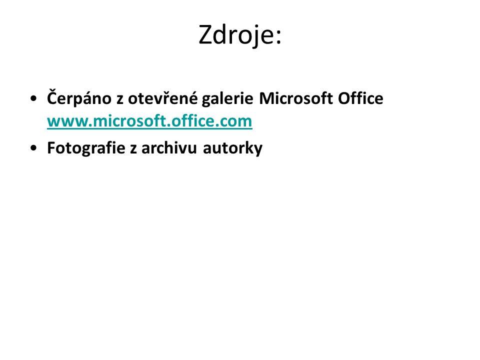 Zdroje: Čerpáno z otevřené galerie Microsoft Office www.microsoft.office.com www.microsoft.office.com Fotografie z archivu autorky