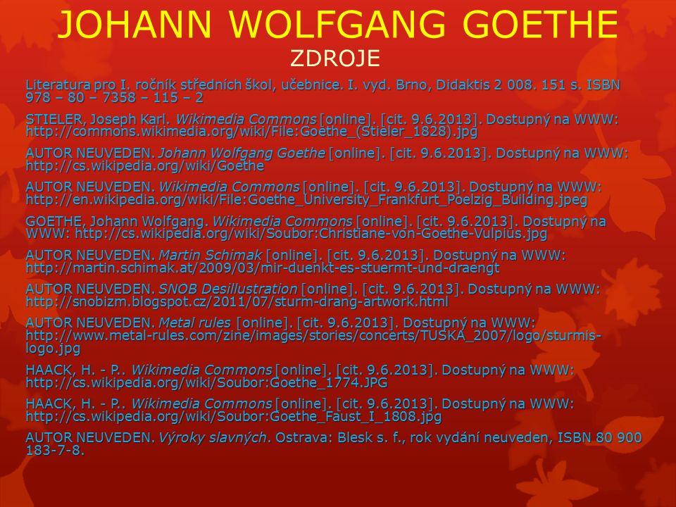 JOHANN WOLFGANG GOETHE ZDROJE Literatura pro I. ročník středních škol, učebnice.