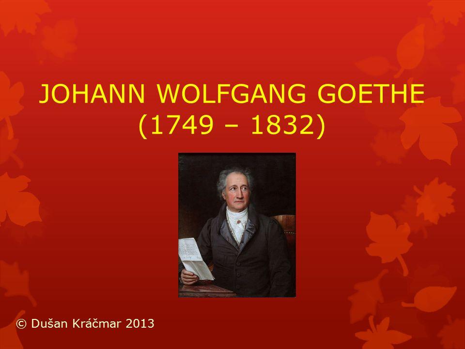JOHANN WOLFGANG GOETHE (1749 – 1832) © Dušan Kráčmar 2013