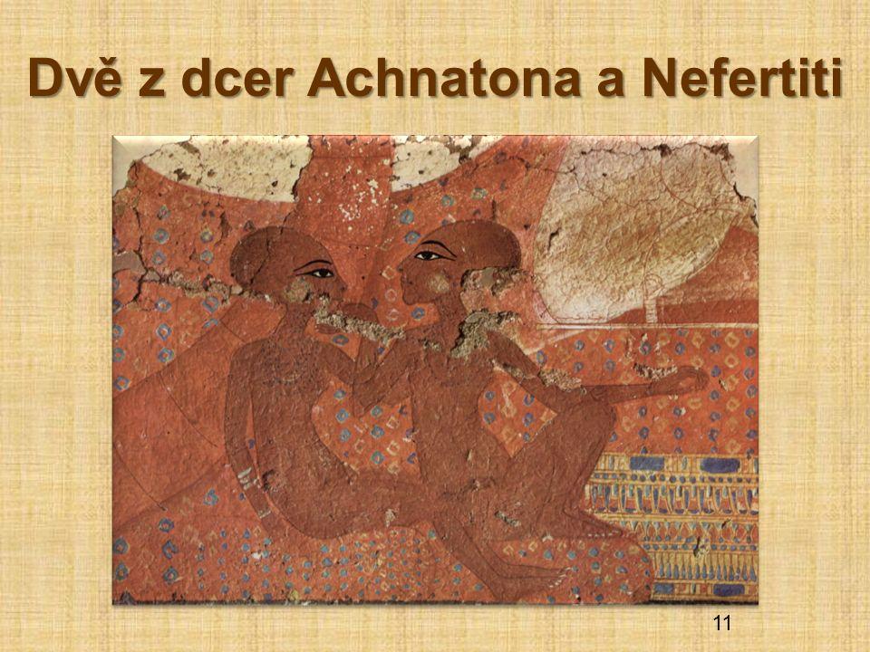 Dvě z dcer Achnatona a Nefertiti 11