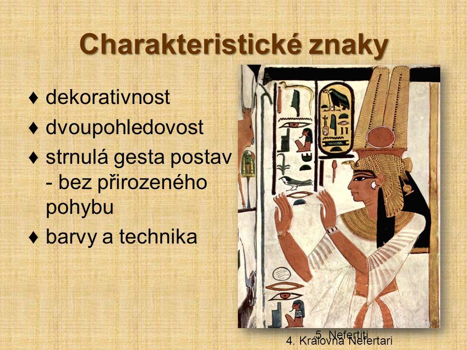 Charakteristické znaky ♦dekorativnost ♦dvoupohledovost ♦strnulá gesta postav - bez přirozeného pohybu ♦barvy a technika 5.