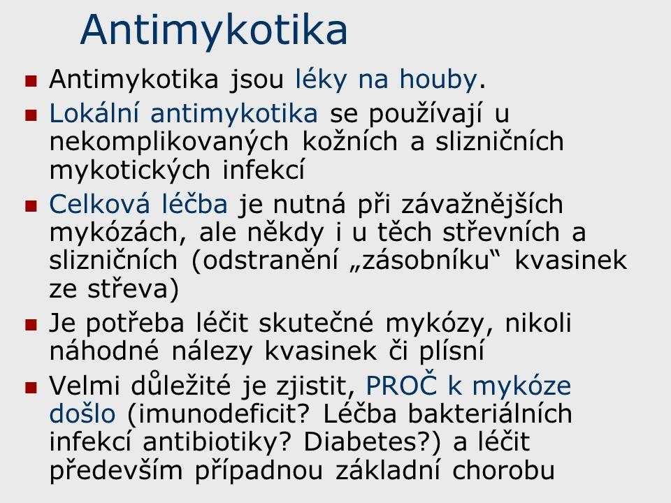 Antimykotika Antimykotika jsou léky na houby.