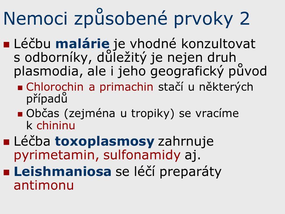 Léčbu malárie je vhodné konzultovat s odborníky, důležitý je nejen druh plasmodia, ale i jeho geografický původ Chlorochin a primachin stačí u některých případů Občas (zejména u tropiky) se vracíme k chininu Léčba toxoplasmosy zahrnuje pyrimetamin, sulfonamidy aj.