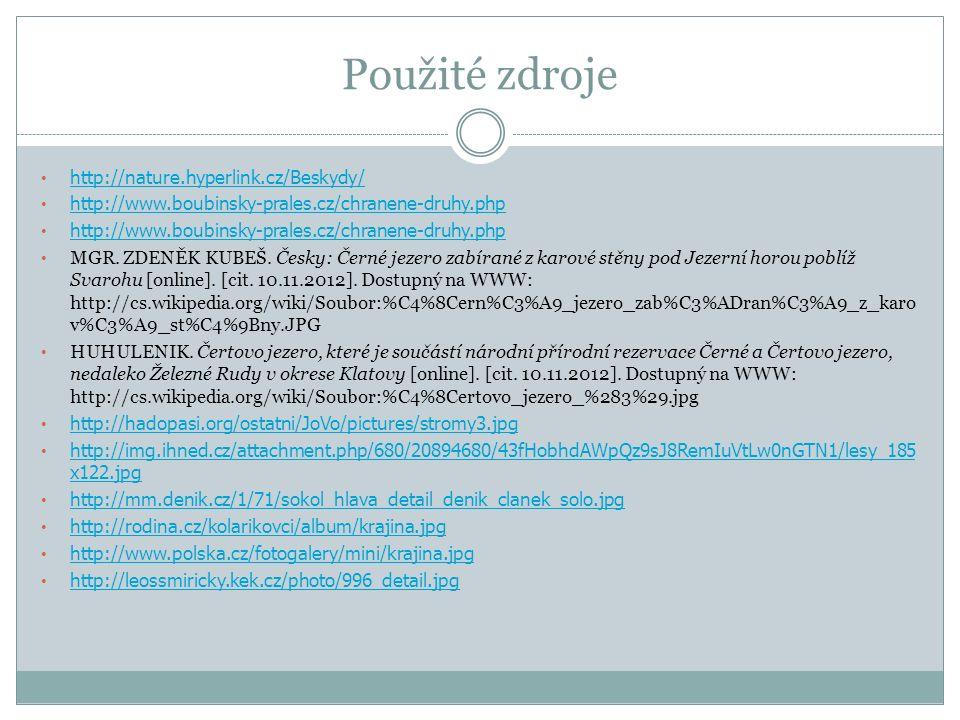 Použité zdroje http://nature.hyperlink.cz/Beskydy/ http://www.boubinsky-prales.cz/chranene-druhy.php MGR.