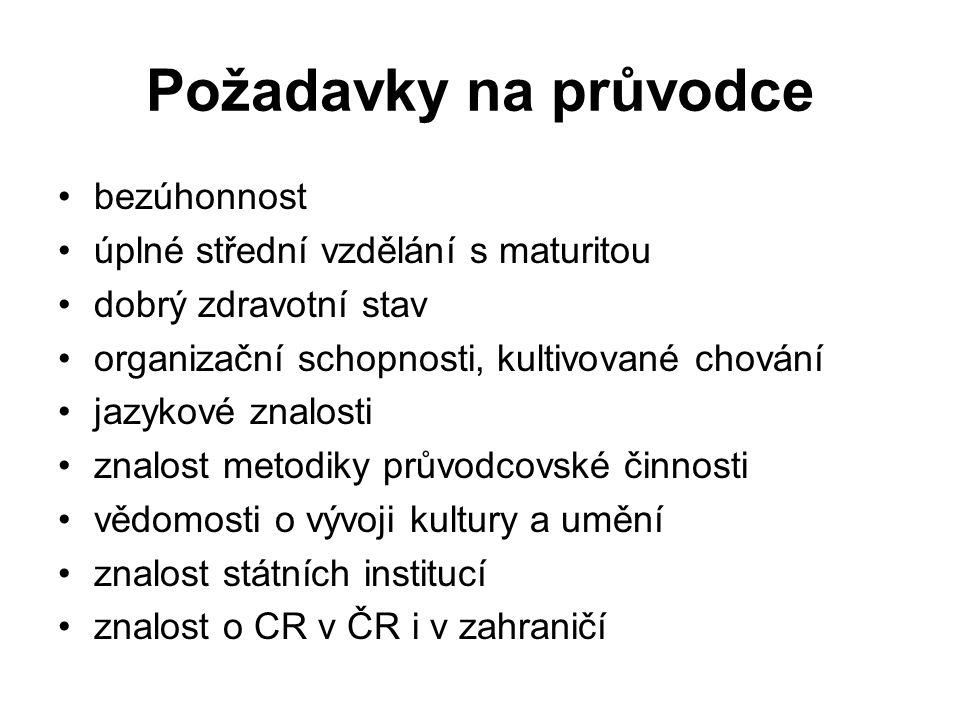 Požadavky na průvodce bezúhonnost úplné střední vzdělání s maturitou dobrý zdravotní stav organizační schopnosti, kultivované chování jazykové znalost
