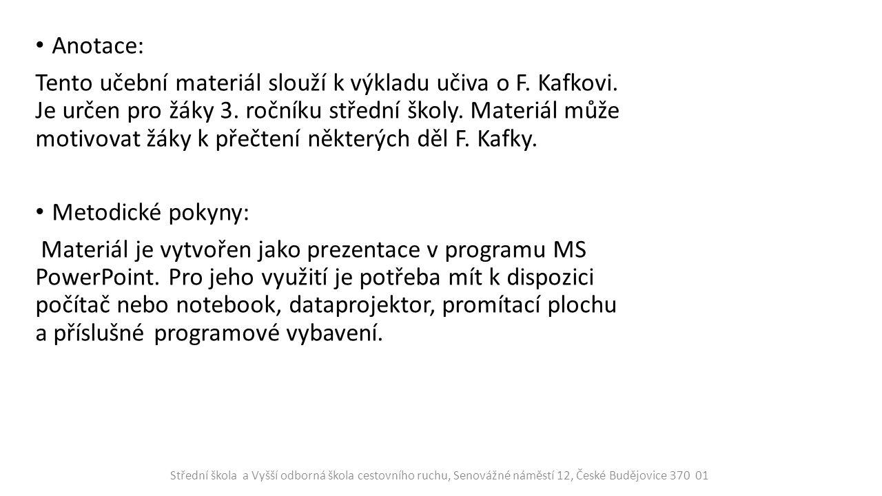 Franz Kafka (1883 – 1924) Narodil se v Praze na Starém Městě Po maturitě na gymnáziu vystudoval právnickou fakultu Roku 1907 nastoupil do Dělnické úrazové pojišťovny Roku 1922 byl penzionován Roku 1924 zemřel v rakouském léčebném ústavu na tuberkulózu