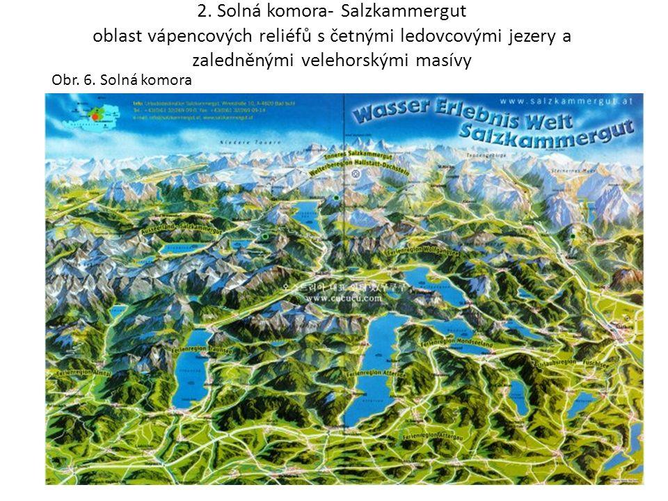 2. Solná komora- Salzkammergut oblast vápencových reliéfů s četnými ledovcovými jezery a zaledněnými velehorskými masívy Obr. 6. Solná komora