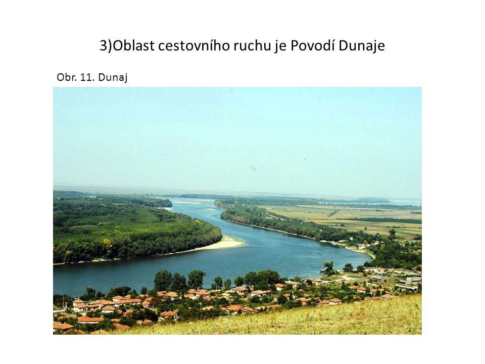 3)Oblast cestovního ruchu je Povodí Dunaje Obr. 11. Dunaj