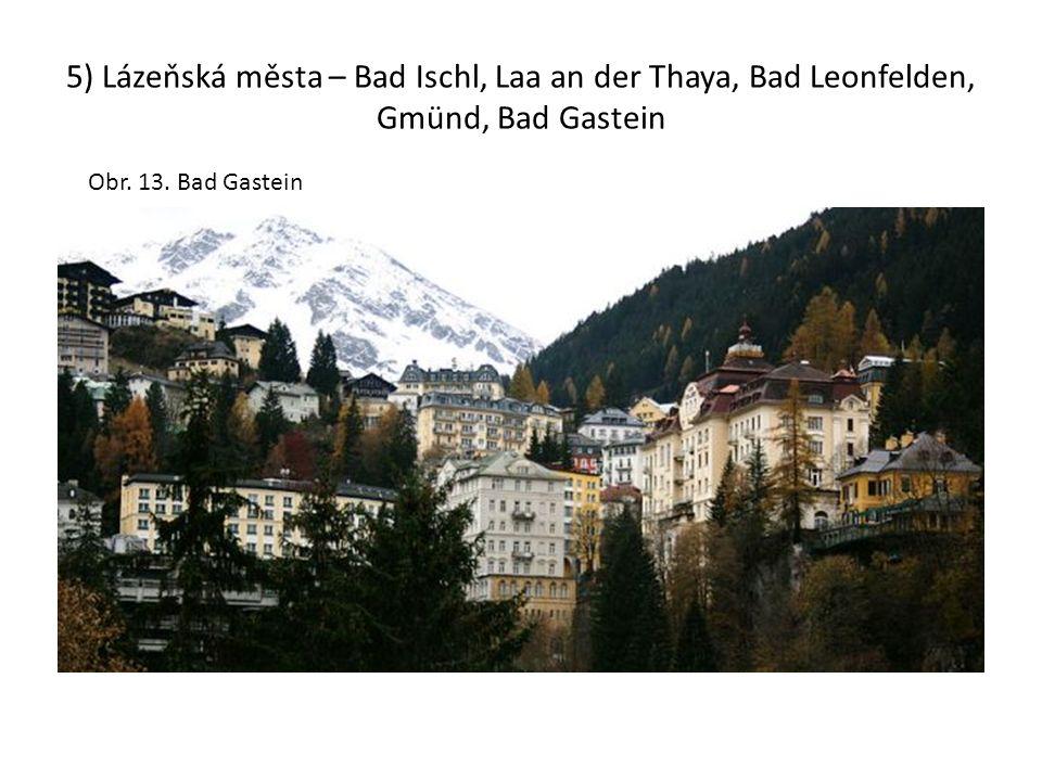 5) Lázeňská města – Bad Ischl, Laa an der Thaya, Bad Leonfelden, Gmünd, Bad Gastein Obr. 13. Bad Gastein