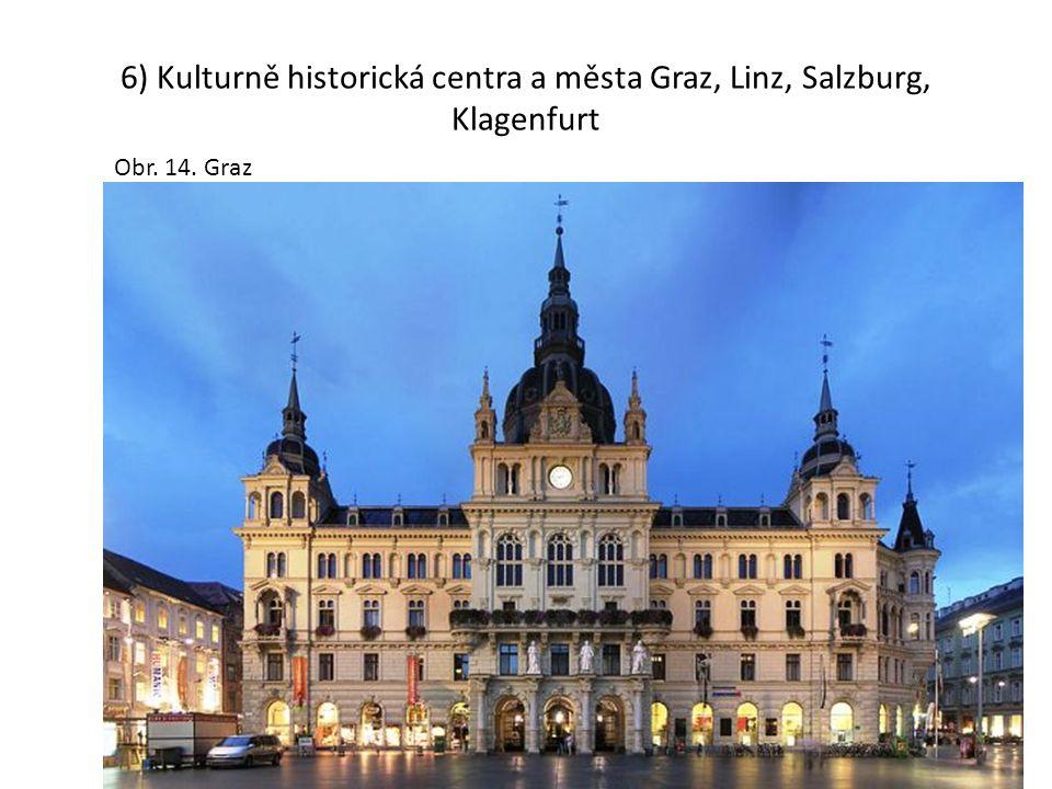 6) Kulturně historická centra a města Graz, Linz, Salzburg, Klagenfurt Obr. 14. Graz