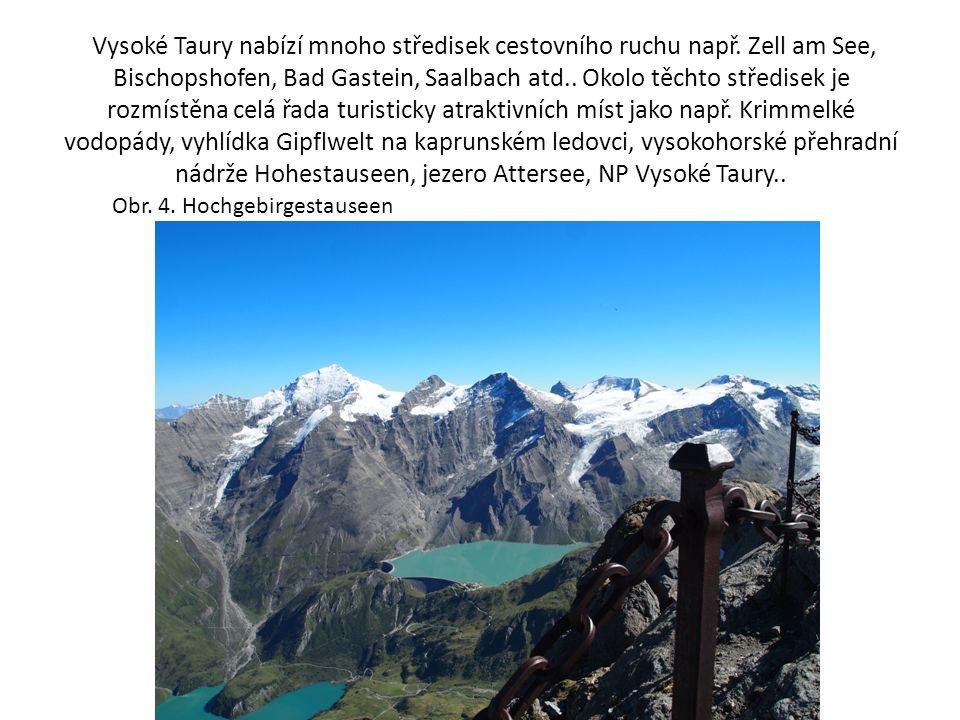 Hochgebirges Stausseen, přehrandí nádrže se nachází nedaleko jezera Zell am See Obr.