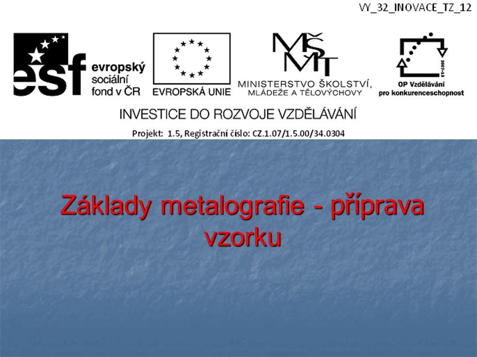 Základy metalografie - příprava vzorku