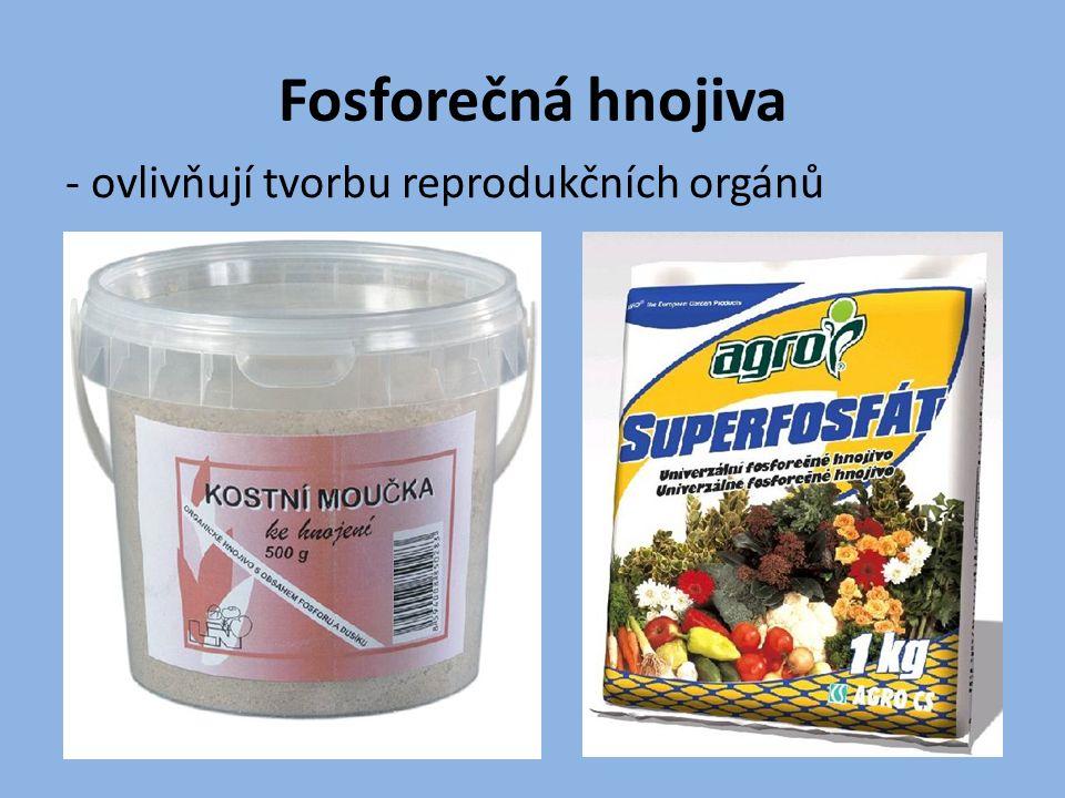 Fosforečná hnojiva - ovlivňují tvorbu reprodukčních orgánů