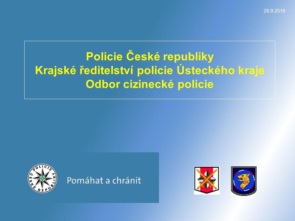 28.9.2016 Policie České republiky Krajské ředitelství policie Ústeckého kraje Odbor cizinecké policie