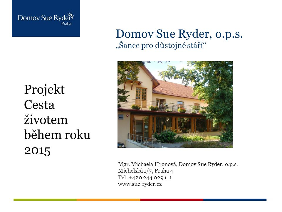 """Domov Sue Ryder, o.p.s. """"Šance pro důstojné stáří Mgr."""