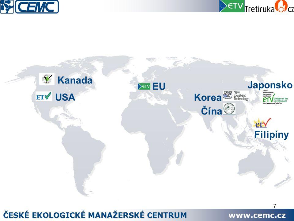 7 ČESKÉ EKOLOGICKÉ MANAŽERSKÉ CENTRUM www.cemc.cz Kanada USA Japonsko Korea Filipíny EU Čína