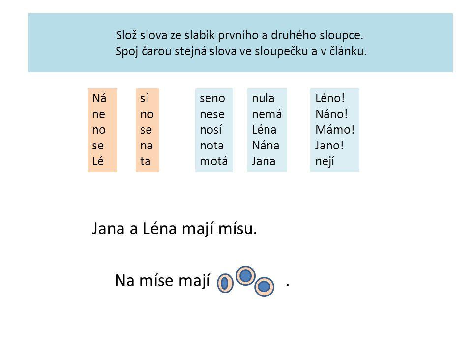 Slož slova ze slabik prvního a druhého sloupce. Spoj čarou stejná slova ve sloupečku a v článku.