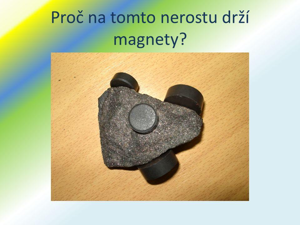 Proč na tomto nerostu drží magnety