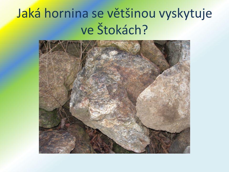 Jaká hornina se většinou vyskytuje ve Štokách