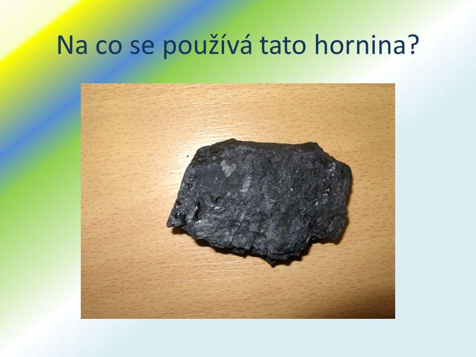Na co se používá tato hornina