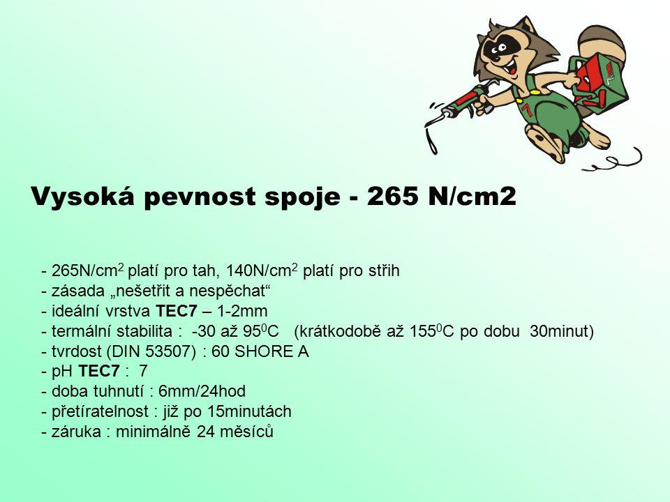 """Vysoká pevnost spoje - 265 N/cm2 - 265N/cm 2 platí pro tah, 140N/cm 2 platí pro střih - zásada """"nešetřit a nespěchat - ideální vrstva TEC7 – 1-2mm - termální stabilita : -30 až 95 0 C (krátkodobě až 155 0 C po dobu 30minut) - tvrdost (DIN 53507) : 60 SHORE A - pH TEC7 : 7 - doba tuhnutí : 6mm/24hod - přetíratelnost : již po 15minutách - záruka : minimálně 24 měsíců"""