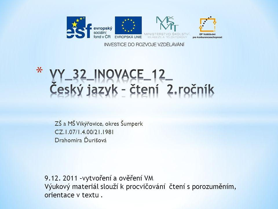 ZŠ a MŠ Vikýřovice, okres Šumperk CZ.1.07/1.4.00/21.1981 Drahomíra Ďurišová 9.12.