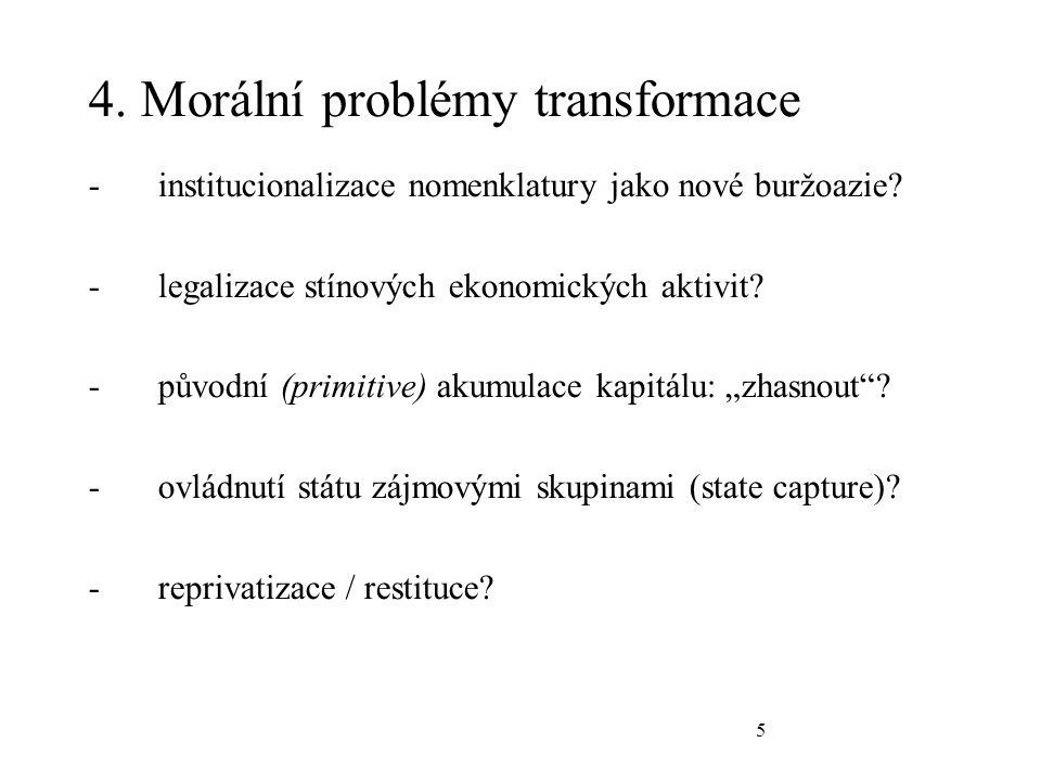5 4. Morální problémy transformace -institucionalizace nomenklatury jako nové buržoazie.