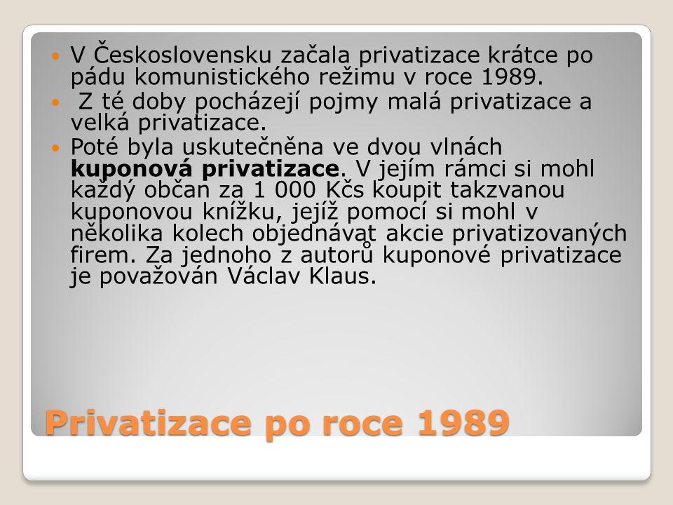 Privatizace po roce 1989 V Československu začala privatizace krátce po pádu komunistického režimu v roce 1989. Z té doby pocházejí pojmy malá privatiz