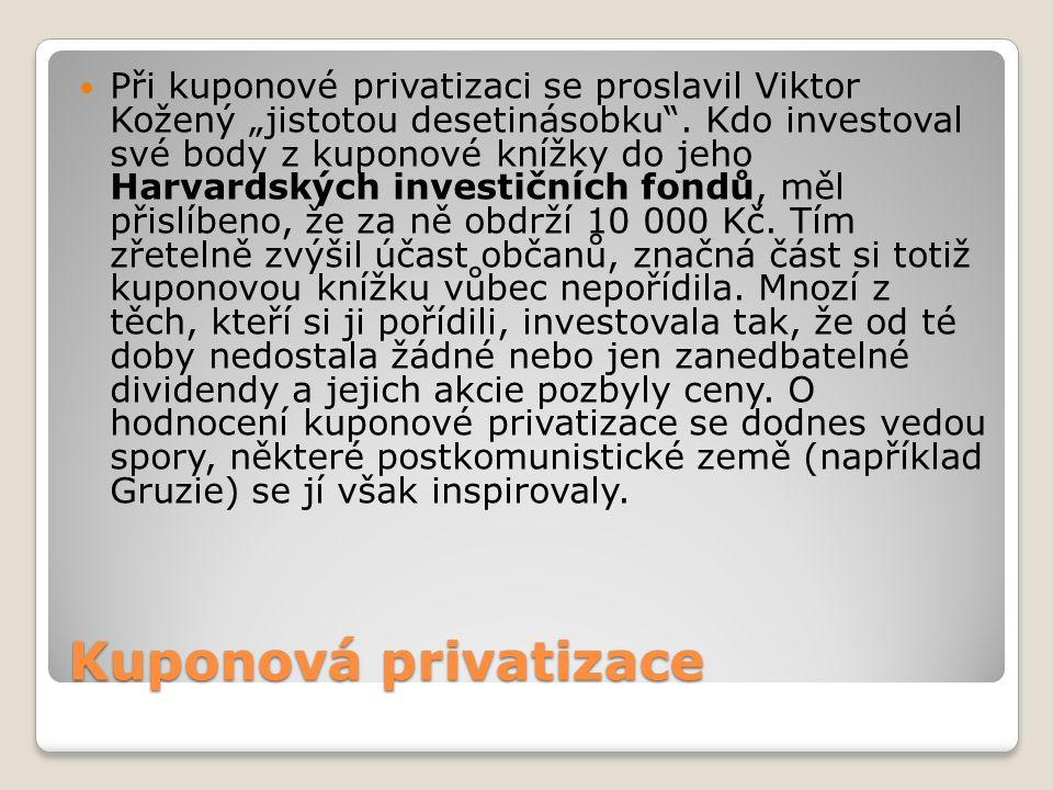 """Kuponová privatizace Při kuponové privatizaci se proslavil Viktor Kožený """"jistotou desetinásobku"""". Kdo investoval své body z kuponové knížky do jeho H"""