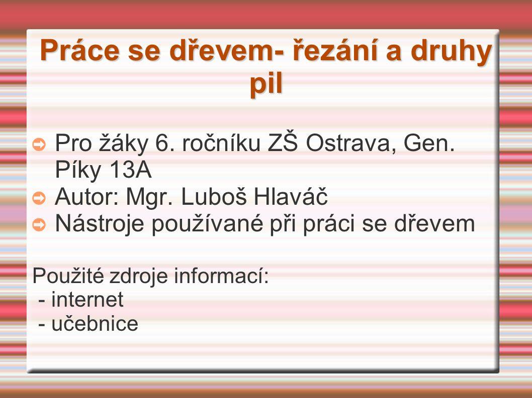 Práce se dřevem- řezání a druhy pil ➲ Pro žáky 6. ročníku ZŠ Ostrava, Gen.