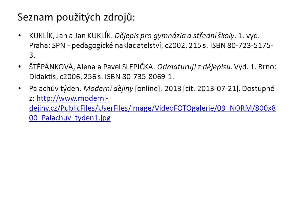 Seznam použitých zdrojů: KUKLÍK, Jan a Jan KUKLÍK.