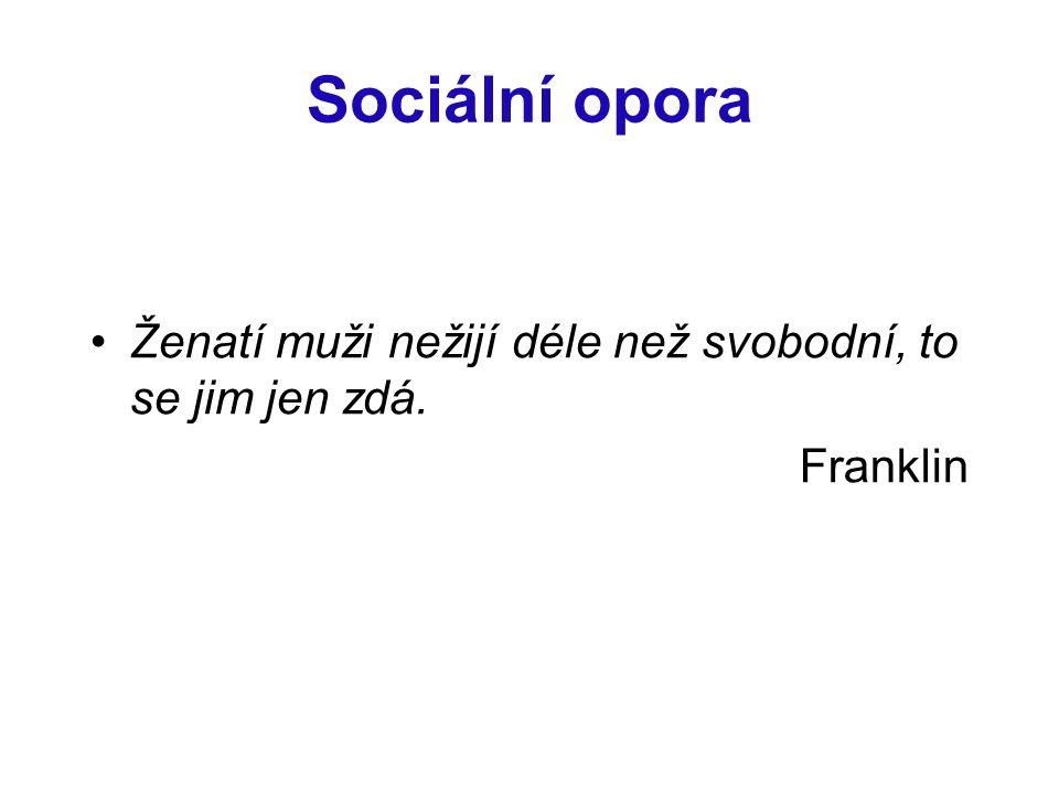Sociální opora Ženatí muži nežijí déle než svobodní, to se jim jen zdá. Franklin