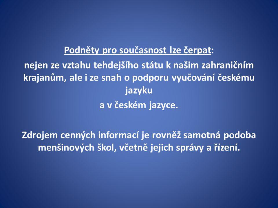 A)Československé zahraniční školy doplňovací -umožňovaly dětem základní vzdělání v mateřském jazyce.