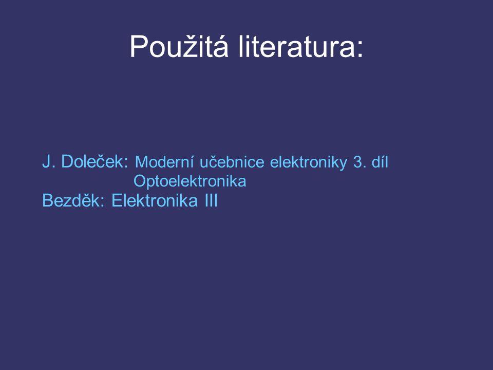 Použitá literatura: J. Doleček: Moderní učebnice elektroniky 3.