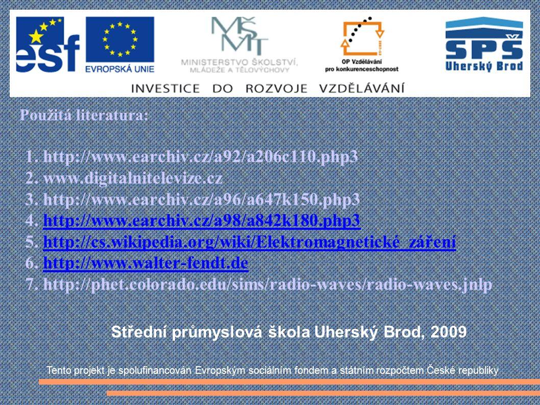 Použitá literatura: 1. http://www.earchiv.cz/a92/a206c110.php3 2. www.digitalnitelevize.cz 3. http://www.earchiv.cz/a96/a647k150.php3 4. http://www.ea