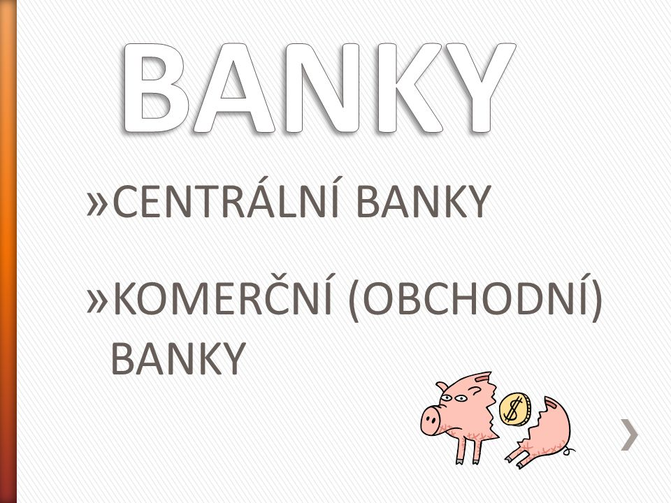 » CENTRÁLNÍ BANKY » KOMERČNÍ (OBCHODNÍ) BANKY