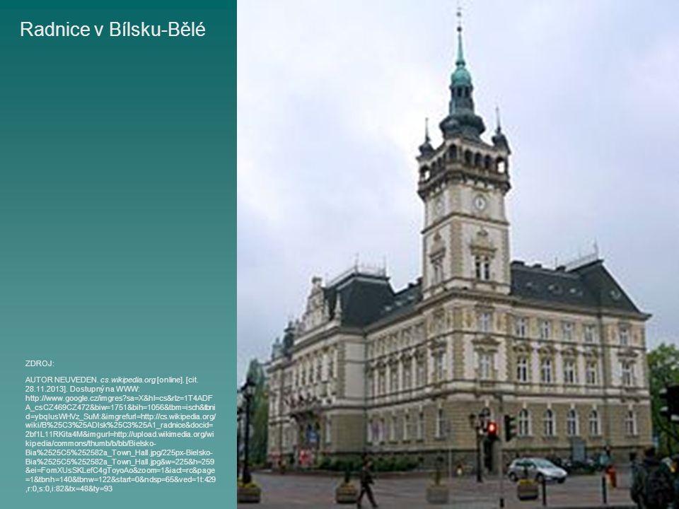 Radnice v Bílsku-Bělé AUTOR NEUVEDEN. cs.wikipedia.org [online].