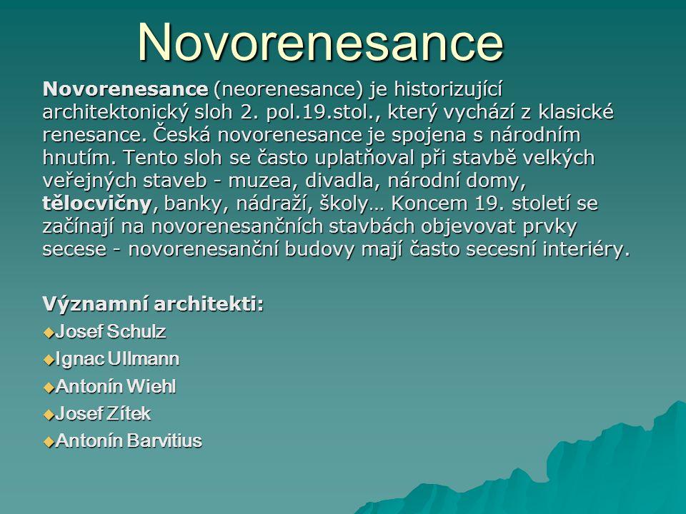 Novorenesance Novorenesance (neorenesance) je historizující architektonický sloh 2. pol.19.stol., který vychází z klasické renesance. Česká novorenesa