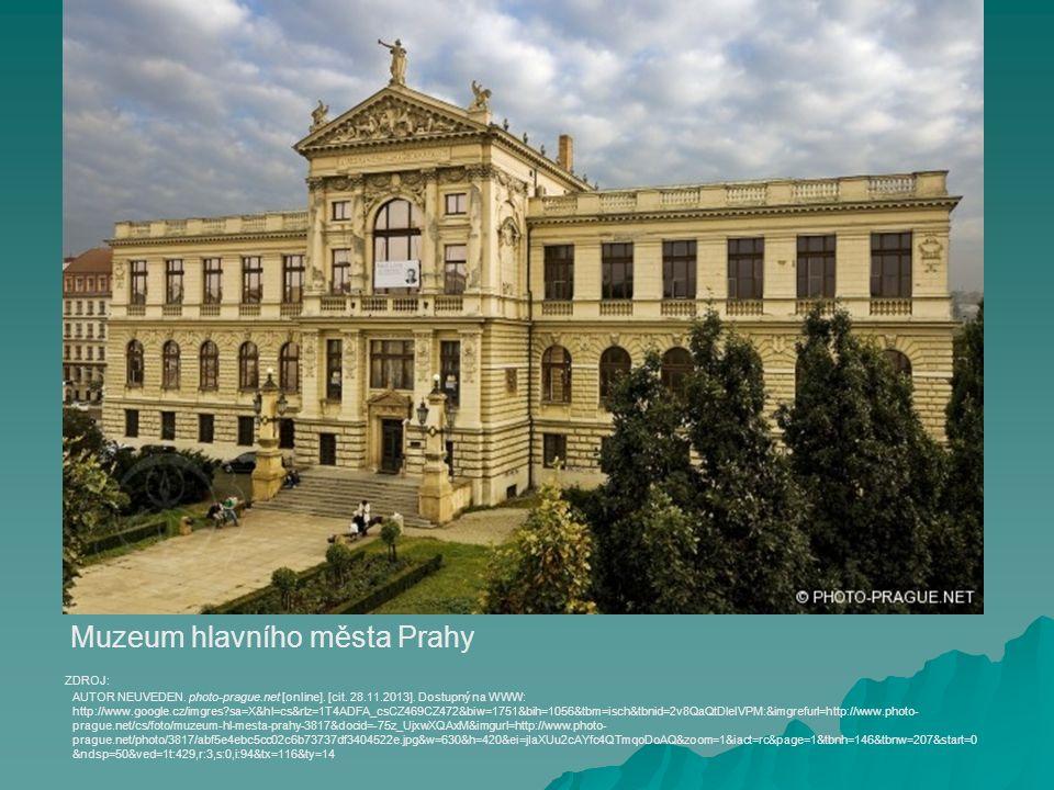 Muzeum hlavního města Prahy AUTOR NEUVEDEN. photo-prague.net [online].
