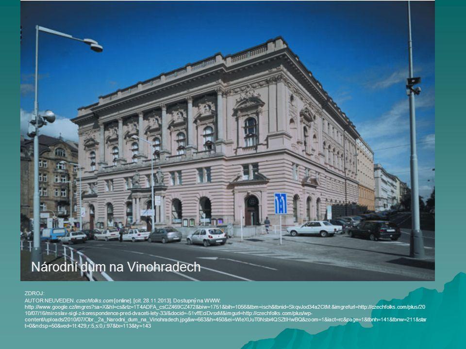 Národní dům na Vinohradech AUTOR NEUVEDEN. czechfolks.com [online]. [cit. 28.11.2013]. Dostupný na WWW: http://www.google.cz/imgres?sa=X&hl=cs&rlz=1T4