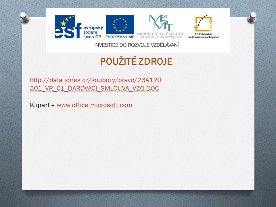 http://data.idnes.cz/soubory/pravo/23A120 301_VR_01_DAROVACI_SMLOUVA_VZO.DOC Klipart – www.office.microsoft.comwww.office.microsoft.com POUŽITÉ ZDROJE