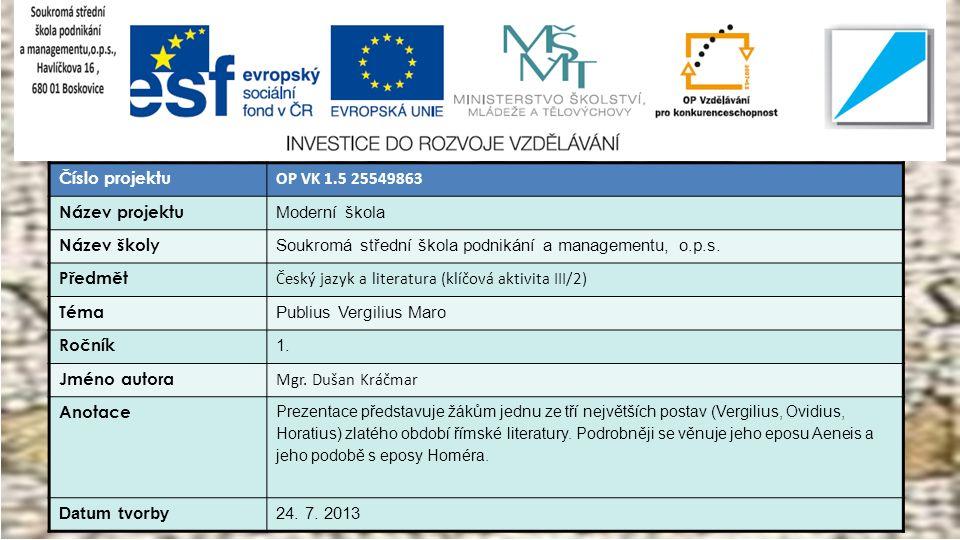 Číslo projektu OP VK 1.5 25549863 Název projektu Moderní škola Název školy Soukromá střední škola podnikání a managementu, o.p.s.