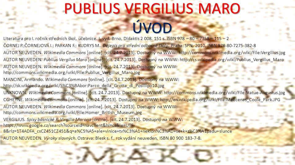 PUBLIUS VERGILIUS MARO ÚVOD Literatura pro I.ročník středních škol, učebnice.