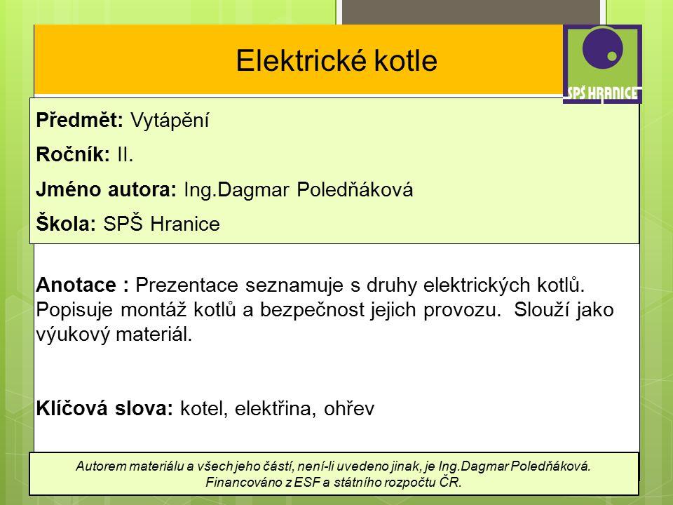 Elektrické kotle Předmět: Vytápění Ročník: II.