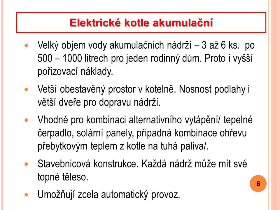 Kontrolní otázky Jaká je hlavní nevýhoda elektrického akumulačního kotle.