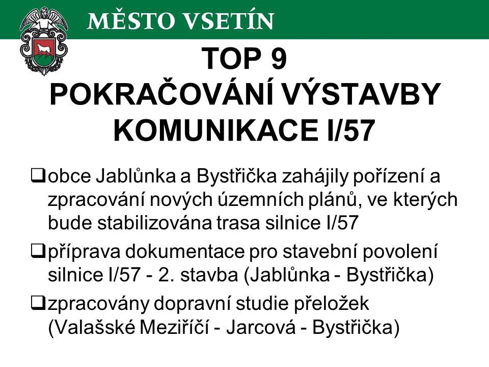 TOP 9 POKRAČOVÁNÍ VÝSTAVBY KOMUNIKACE I/57  obce Jablůnka a Bystřička zahájily pořízení a zpracování nových územních plánů, ve kterých bude stabilizo