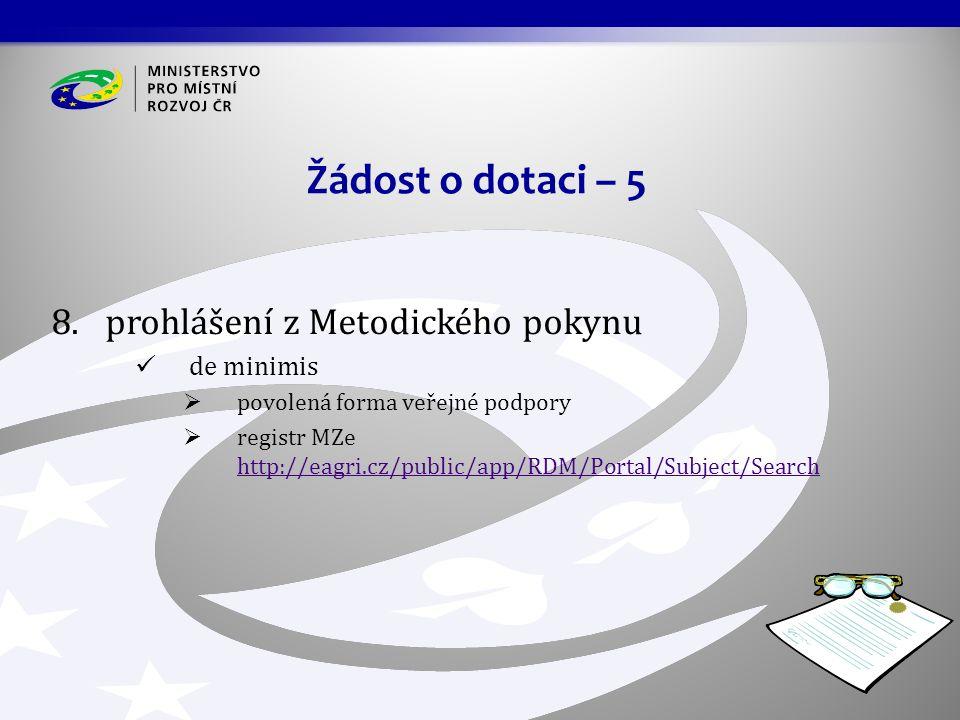 8.prohlášení z Metodického pokynu de minimis  povolená forma veřejné podpory  registr MZe http://eagri.cz/public/app/RDM/Portal/Subject/Search http: