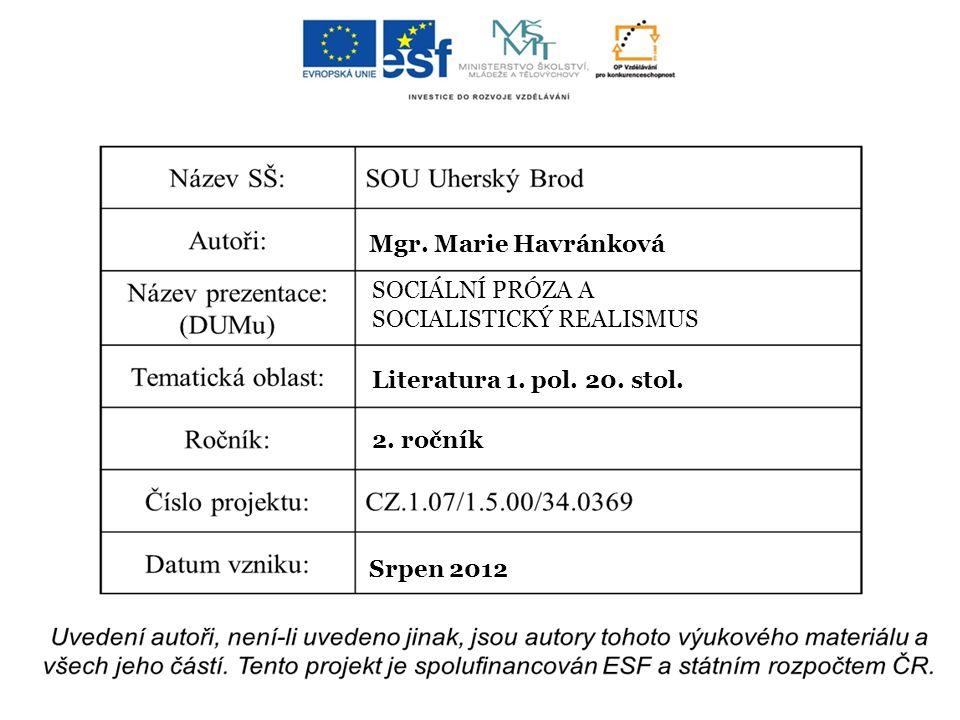 Mgr. Marie Havránková SOCIÁLNÍ PRÓZA A SOCIALISTICKÝ REALISMUS Literatura 1.